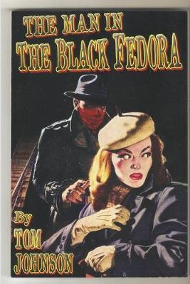 The Man in the Black Fedora by Tom Johnson