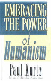 Embracing the Power of Humanism by Paul Kurtz image