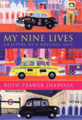 My Nine Lives: Chapters of a Possible Past by Ruth Prawer Jhabvala image