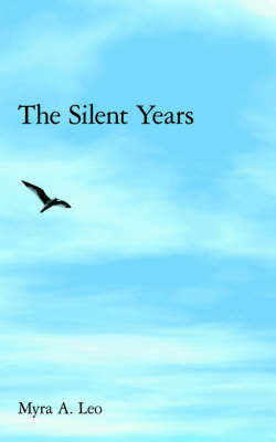 The Silent Years by Myra A. Leo image