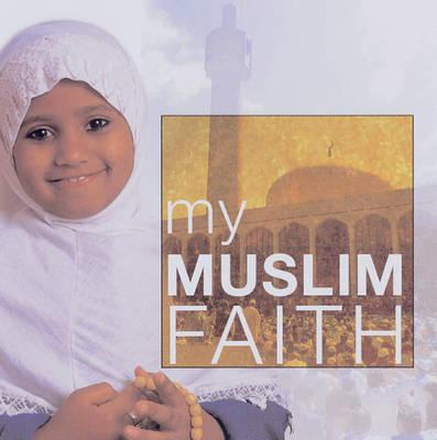 My Muslim Faith by Khadijah Knight image