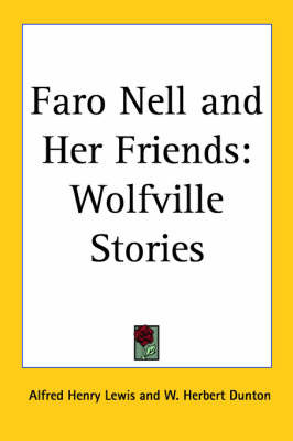 Faro Nell and Her Friends: Wolfville Stories by Alfred Henry Lewis image