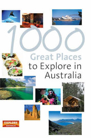 1000 Great Places to Explore in Australia by Explore Australia image