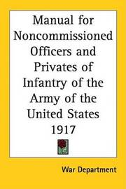 Manual for Noncommissioned Officers and Privates of Infantry of the Army of the United States 1917 by War Department image
