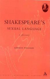 Shakespeare's Sexual Language by Gordon Williams