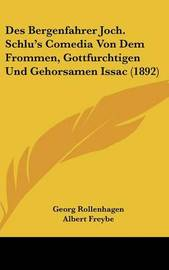 Des Bergenfahrer Joch. Schlu's Comedia Von Dem Frommen, Gottfurchtigen Und Gehorsamen Issac (1892) by Georg Rollenhagen