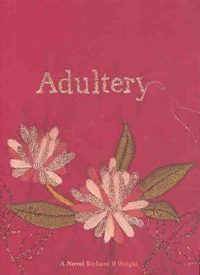 Adultery by Richard B Wright