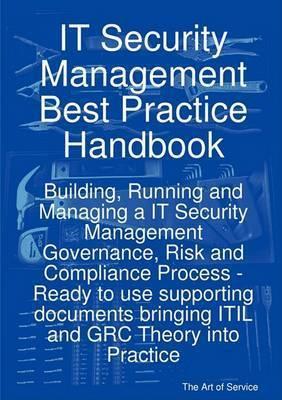 It Security Management Best Practice Handbook by Gerard Blokdijk