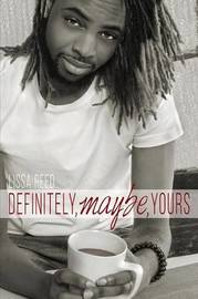 Definitely, Maybe, Yours by Lissa Reed