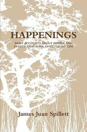 Happenings by James Juan Spillett