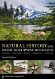 Natural History of the Pacific Northwest Mountains by Daniel Mathews
