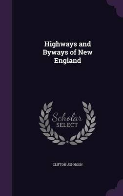 Highways and Byways of New England by Clifton Johnson image