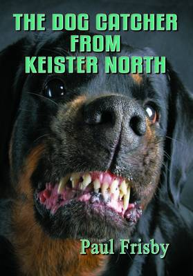 The Dog Catcher from Keister North by Paul Frisby