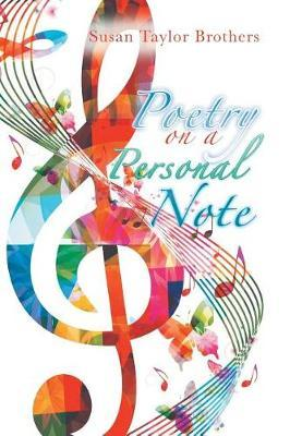 Poetry on a Personal Note by Susan Taylor Brothers