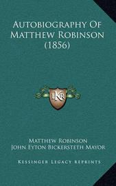 Autobiography of Matthew Robinson (1856) by Matthew Robinson