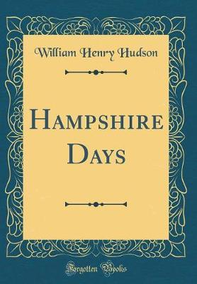 Hampshire Days (Classic Reprint) by William Henry Hudson image