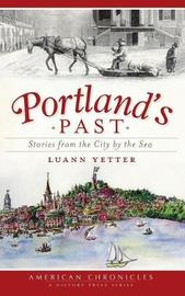 Portland's Past by Luann Yetter