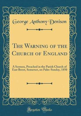 The Warning of the Church of England by George Anthony Denison