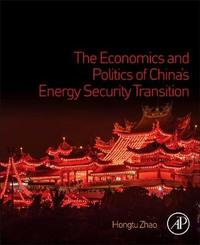 The Economics and Politics of China's Energy Security Transition by Zhao