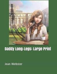 Daddy Long-Legs by Jean Webster