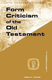 Form Criticism of the Old Testament by Gene M. Tucker