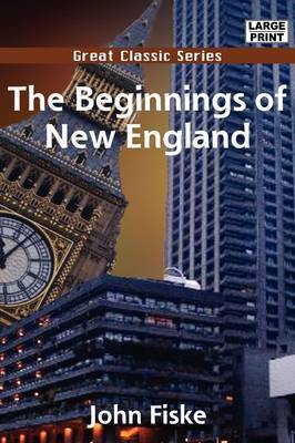 The Beginnings of New England by John Fiske image