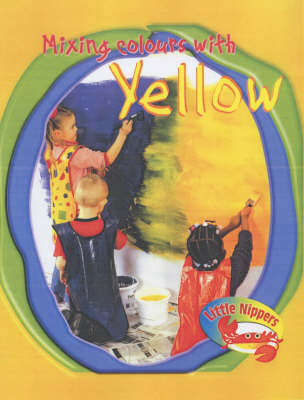 Little Nippers: Mixing Colours - Yellow by Victoria Parker image