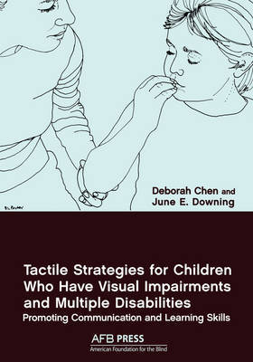 Tactile Strategies for Children Who Have Visual Impairments and Multiple Disabilities by Deborah Chen image