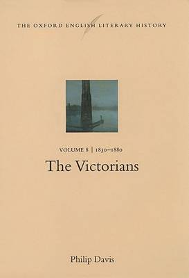 The Oxford English Literary History: Volume 8: 1830-1880: The Victorians by Phillip Davis image