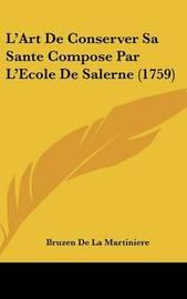 L'Art De Conserver Sa Sante Compose Par L'Ecole De Salerne (1759) by Bruzen De La Martiniere image