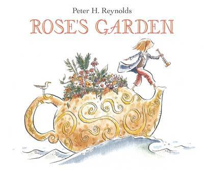 Rose's Garden by Peter H Reynolds