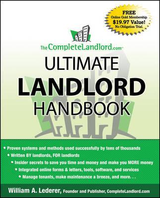 The Completelandlord.com Ultimate Landlord Handbook by William A Lederer