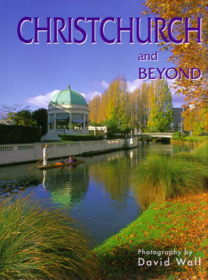 Christchurch and beyond by David Wall