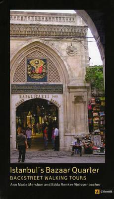 Istanbul's Bazaar Quarter by Ann Marie Mershon