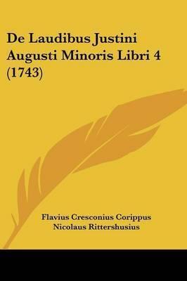 de Laudibus Justini Augusti Minoris Libri 4 (1743) by Flavius Cresconius Corippus