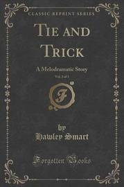 Tie and Trick, Vol. 2 of 3 by Hawley Smart