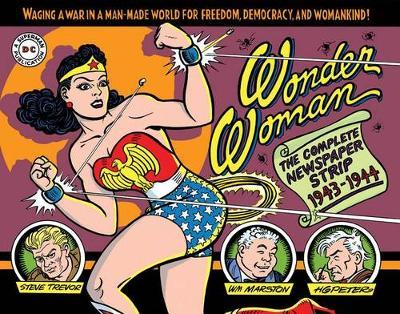 Wonder Woman The Complete Newspaper Comics by William Moulton Marston