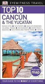 Top 10 Cancun and the Yucatan by DK Travel