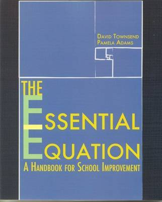 The Essential Equation: A Handbook for School Improvement by David Townsend image