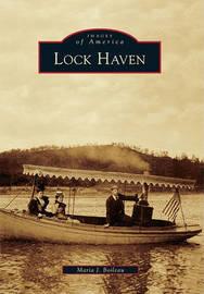 Lock Haven by Maria J Boileau