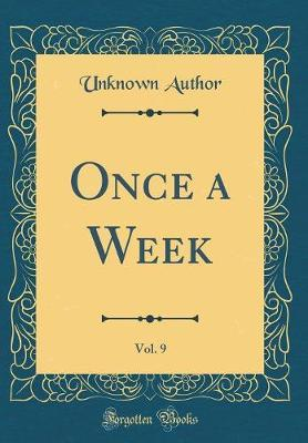 Once a Week, Vol. 9 (Classic Reprint) by Unknown Author image
