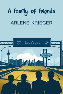 A Family of Friends by Arlene Krieger