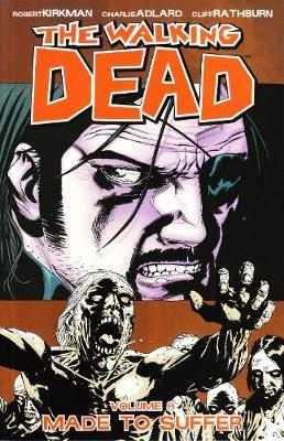 The Walking Dead Volume 8: Made To Suffer by Robert Kirkman image