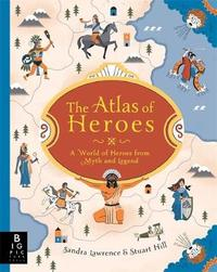 The Atlas of Heroes by Sandra Lawrence