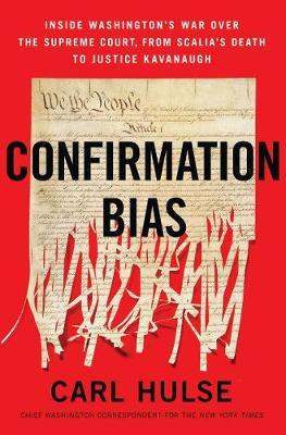Confirmation Bias by Carl Hulse