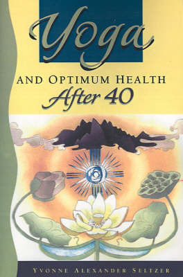 Yoga and Optimum Health After 40 by Yvonne Seltzer image