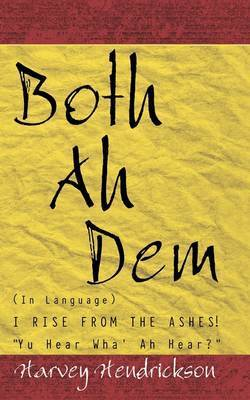 Both Ah Dem by Harvey Hendrickson