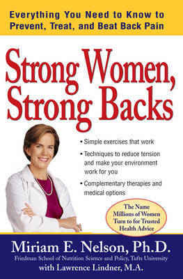 Strong Women: Everything You Need to Know to Prevent, Treat, and Beat Back Pain by Miriam E. Nelson