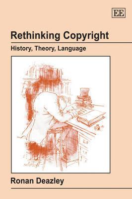 Rethinking Copyright by Ronan Deazley