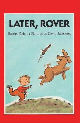 Later, Rover by Harriet Ziefert